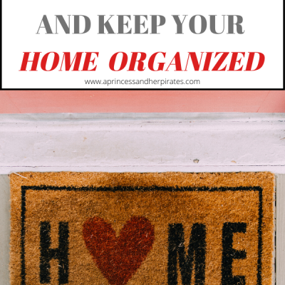 Home Organization ~ Easy Ways to Declutter and Keep it Neat