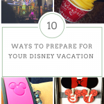 10 Ways to Prepare for your Disney Vacation