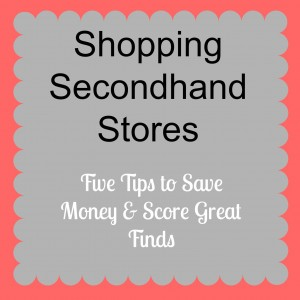 5 Tips for Shopping Secondhand Stores