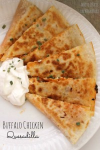 Buffalo Chicken Quesadilla {Main Dish Contirbutor}
