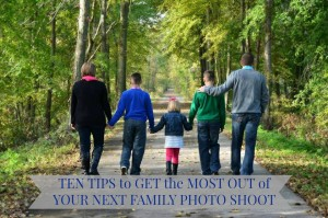 Ten Tips to Get the Most Out of Your Next Family Photo Shoot