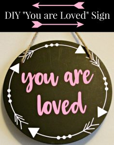 "DIY ""You are Loved"" Sign"