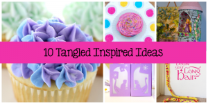 10 Tangled Inspired Crafts and Recipes