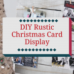 DIY Rustic Christmas Card Display