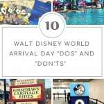 Walt Disney World Arrival Day Must Do's and Do Not's