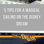 Five Tips for a Magical Sailing on the Disney Dream
