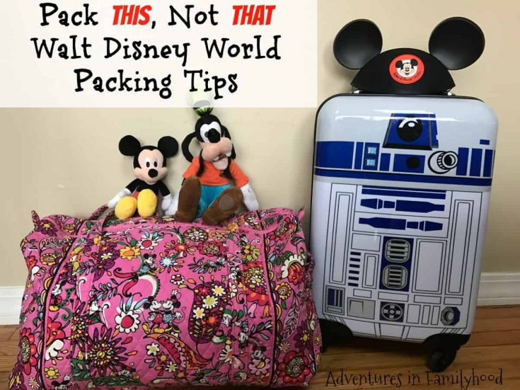 Packing Tips for Your Disney Vacation & Free Packing Printable