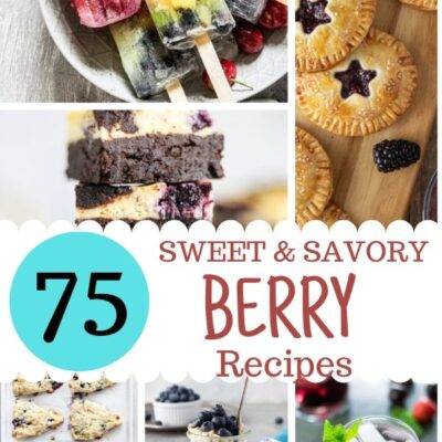 75 Sweet and Savory Berry Recipes